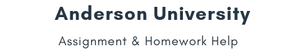 Anderson University Assignment & Homework Help
